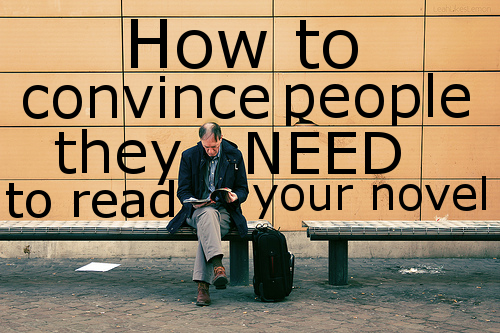 #9. 4 Steps to Convince People They Need to Read Your Novel