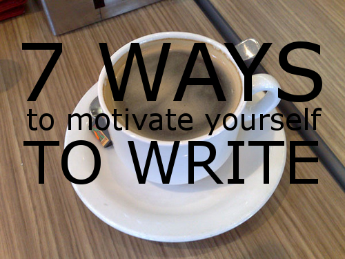#6. 7 ways to Motivate Yourself to Write